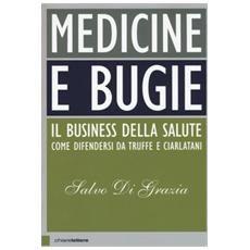 Medicine e Bugie Il business della salute il nuovo libro del dr. Salvo Di Grazia